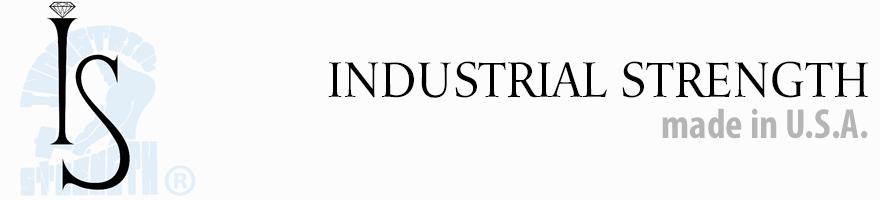 Industrial Strenght®